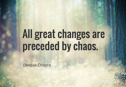 all-great-changes-are-preceded-by-chaos